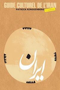 راهنمای فرهنگی ایران به زبان فرانسه نویسنده پاتریک رینگنبرگ